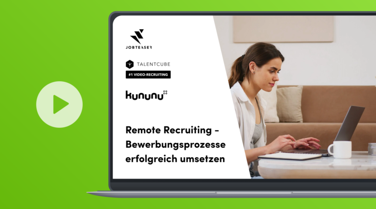 Remote Recruiting – Bewerbungsprozesse erfolgreich online umsetzen