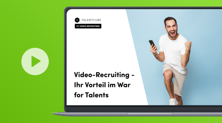 Video Recruiting –  Ihr Vorteil im War for talents