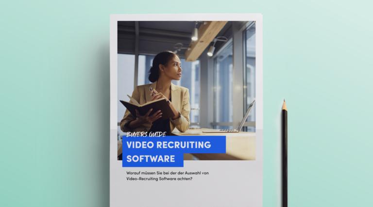 Buyers Guide: Worauf Sie bei der Auswahl von Video-Recruiting Software achten sollten