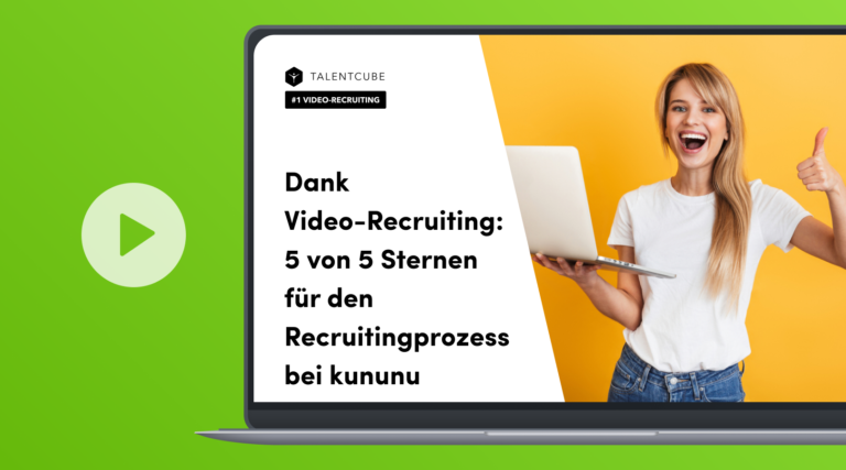 Dank Video-Recruiting: 5 von 5 Sternen für den Recruitingprozess bei kununu