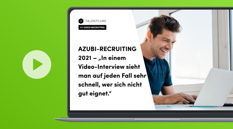 """AZUBI-RECRUITING 2021 – """"In einem Video-Interview sieht man auf jeden Fall sehr schnell, wer sich nicht gut eignet."""""""