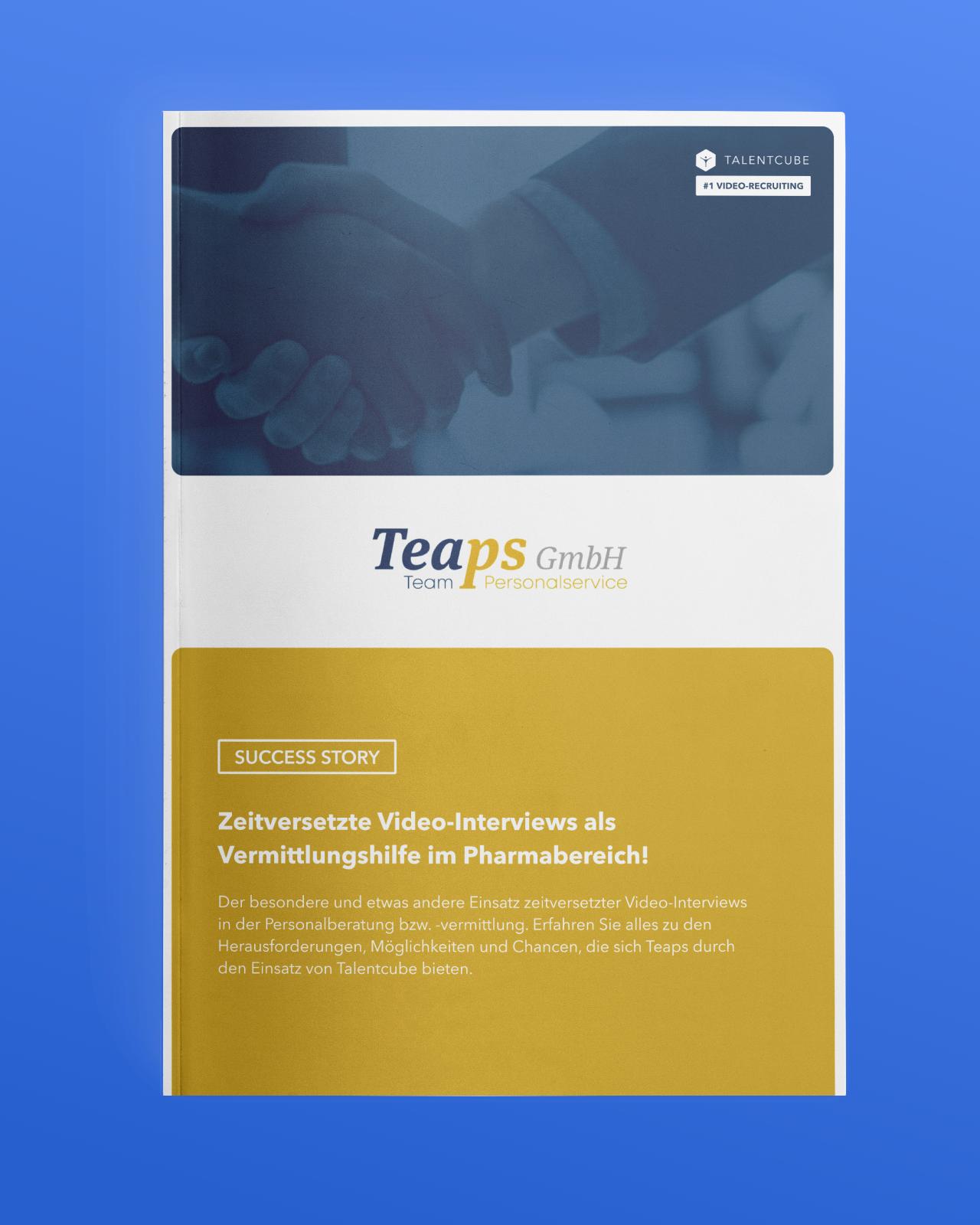 Teaps – Zeitversetzte Video-Interviews als Vermittlungshilfe im Pharmabereich!